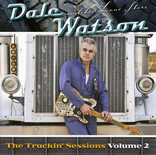 The Truckin' Sessions 2 by Watson, Dale