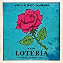 Loteria: A Novel Audiobook by Mario Alberto Zambrano Narrated by Maria Cabezas