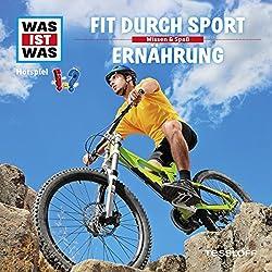 Fit durch Sport / Ernährung (Was ist Was 38)
