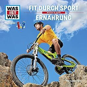 Fit durch Sport / Ernährung (Was ist Was 38) Hörspiel