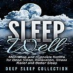 Sleep Well: Meditation and Hypnosis Bundle for Deep Sleep, Relaxation, Stress Relief and Better Sleep |  Deep Sleep Collection