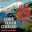 God's Country and the Woman Audiobook by James Oliver Curwood Narrated by Laurie Klein