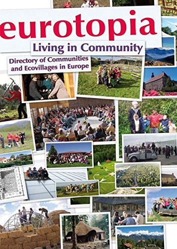 eurotopia Living in Community: Directory of Communities and Ecovillages in Europe