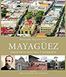 img - for Mayag ez Temas De Su Historia Y Geograf a (Pdf Version) book / textbook / text book