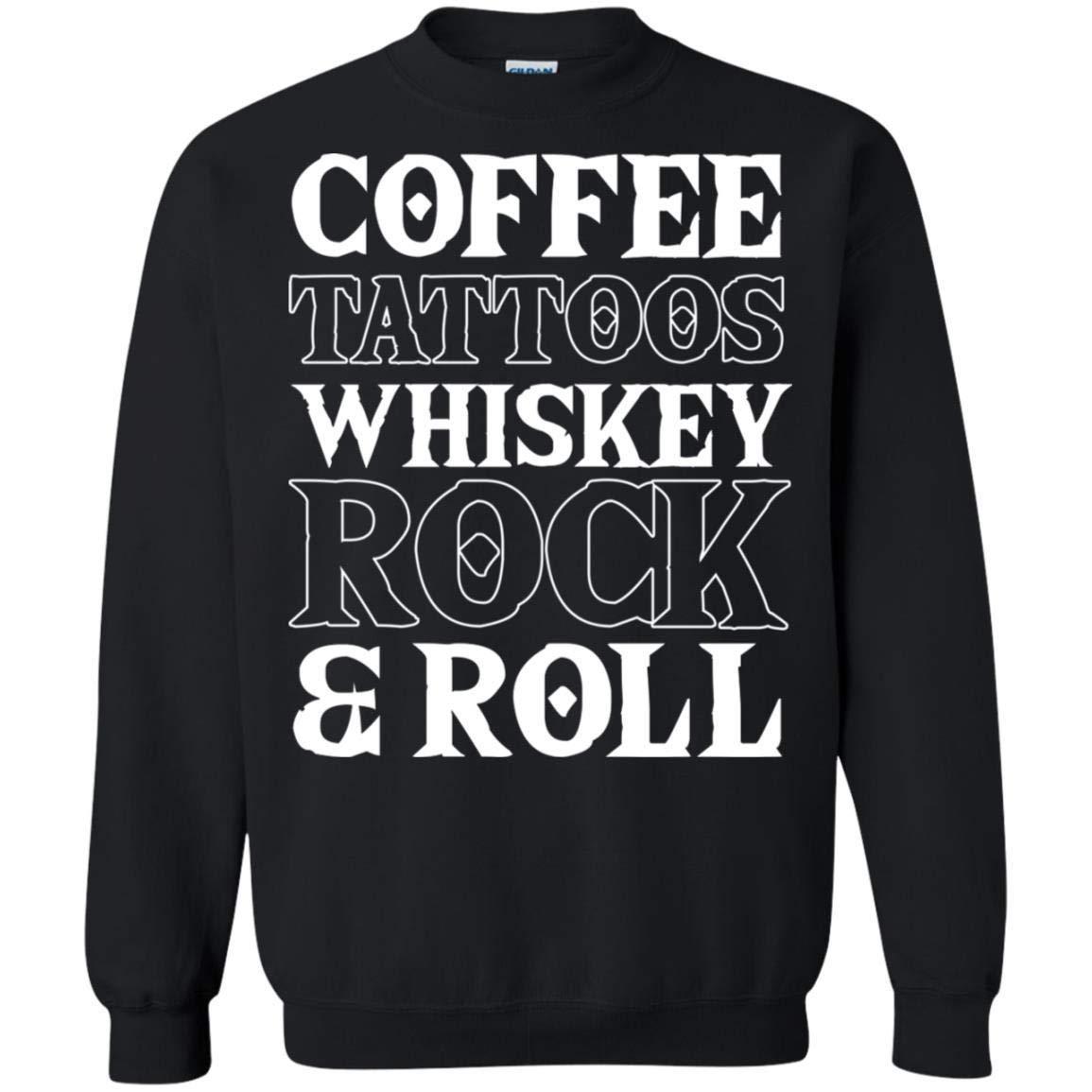 Coffee Tattoos Whiskey Rock /& Roll Unisex Sweatshirt tee