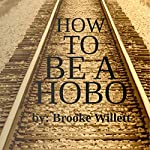 How to Be a Hobo | Brooke Willett
