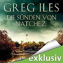 Die Sünden von Natchez (Natchez 3) Hörbuch von Greg Iles Gesprochen von: Uve Teschner