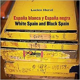 Lucien Hervé. España blanca y España negra / White Spain and Black Spain: Spanish Popular Architecture El Escorial Arte y foto: Amazon.es: Iñaki Bergera: Libros