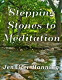 Stepping Stones to Meditation