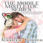The Mobile Mistletoe Series: Love Comes for Valentines Day, Love Comes for Saint Patrick's Day, Love Comes for the Fourth of July, Love Comes for Halloween | Jennifer Conner