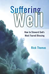 Suffering Well: How To Steward God's Most Feared Blessing Paperback