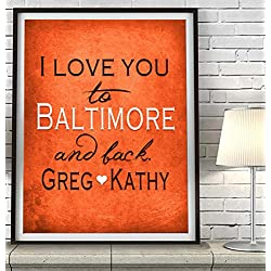 """I Love You to Baltimore and Back"" Maryland ART PRINT, Customized & Personalized UNFRAMED, Wedding gift, Valentines day gift, Christmas gift, Father's day gift, All Sizes"