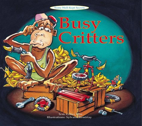 Busy Critters (Some Well-kept Secrets)