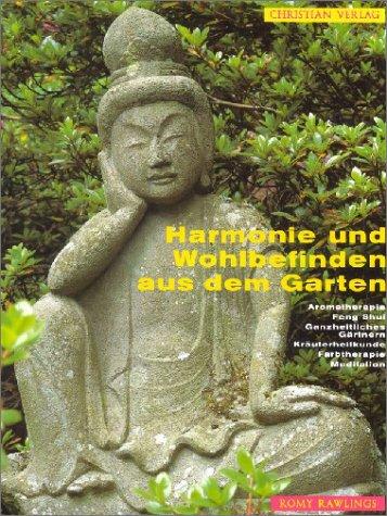 Harmonie Und Wohlbefinden Aus Dem Garten: Aromatherapie - Feng ... Feng Shui Im Garten Tipps Harmonie Wohlbefinden