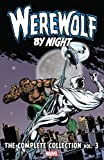 Werewolf By Night: The Complete Collection Vol. 3 (Werewolf By Night (1972-1988))