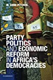 Party Politics and Economic Reform in Africa's Democracies, Pitcher, M. Anne, 0521738261