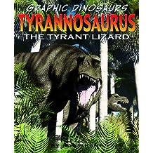 Tyrannosaurus: The Tyrant Lizard