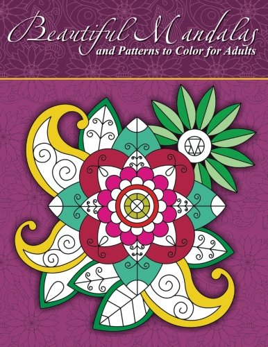 Beautiful Mandalas & Patterns To Color For Adults (Sacred Mandala Designs and Patterns Coloring Books for Adults) (Volume 82)