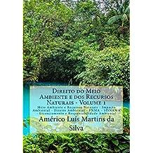DIREITO DO MEIO AMBIENTE E DOS RECURSOS NATURAIS - VOLUME 1: Impacto Ambiental .PNMA . SISNAMA .Licenciamento Ambiental . Responsabilidade Ambiental