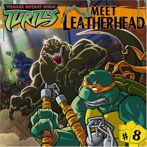 Download Meet Leatherhead (Teenage Mutant Ninja Turtles, No. 8) PDF