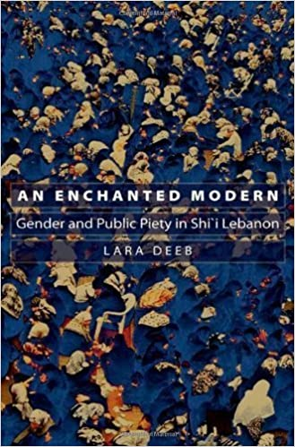 Book An Enchanted Modern: Gender and Public Piety in Shi'i Lebanon (Princeton Studies in Muslim Politics) by Deeb, Lara(March 19, 2006)