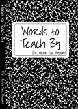 Words to Teach By, Bynum, Henri Sue, 097450985X