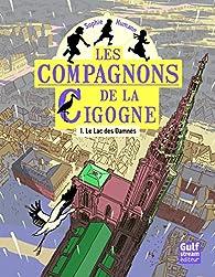 Les compagnons de la Cigogne, tome 1 : Le Lac des Damnés par Sophie Humann