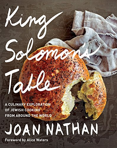 King Solomon's Table: A Culinary Exploration of Jewish Cooking from Around the World -