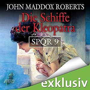 Die Schiffe der Kleopatra (SPQR 9) Hörbuch