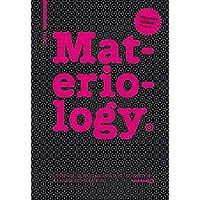 Materiology: L'Essentiel Sur Les Matériaux Et Technologies À l'Usage Des Créateurs