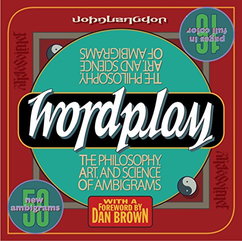 Wordplay: The Philosophy, Art, and Science of Ambigrams by Brand: Three Rivers Press