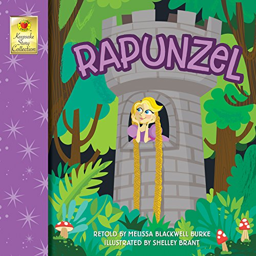 (Rapunzel - Classic Children's Fairy Tale Keepsake Stories, Pre K - 3)
