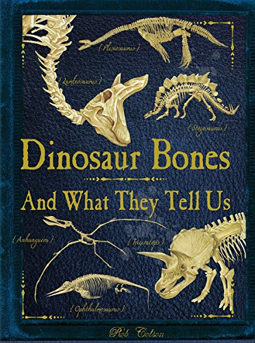 Dinosaur Bones: And What They Tell Us ()
