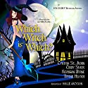 Which Witch Is Which?: The Witches of Port Townsend, Book 1 Audiobook by Kerrigan Byrne, Cynthia St. Aubin, Cindy Stark, Tiffinie Helmer Narrated by Hollie Jackson