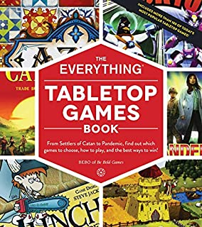 Book Cover: The Everything Tabletop Games Book: From Settlers of Catan to Pandemic, Find Out Which Games to Choose, How to Play, and the Best Ways to Win!