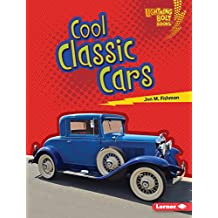 Cool Classic Cars (Lightning Bolt Books ™ — Awesome Rides)