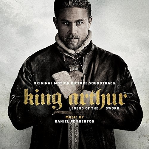 Legend Original Motion Picture Soundtrack - King Arthur: Legend Of The Sword (Or Iginal Motion Picture Soundtrack)