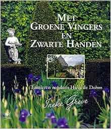 Met Groene Vingers En Zwarte Handen: Ineke Greve, Guus