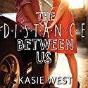 The Distance Between Us Audiobook by Kasie West Narrated by Jorjeana Marie