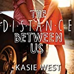 The Distance Between Us | Kasie West