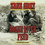Rogue River Feud: A Western Story | Zane Grey