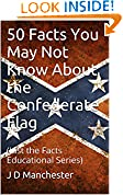 50 Facts You May Not Know About the Confederate Flag