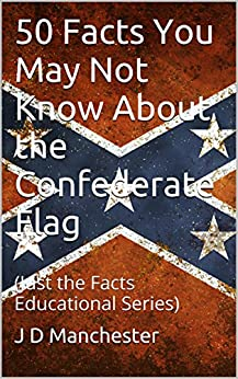 Facts Know About Confederate Flag ebook product image