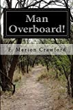 Man Overboard!, F. Marion Crawford, 150015251X