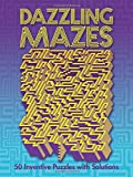 Dazzling Mazes: 50 Inventive Puzzles with Solutions (Dover Children's Activity Books)