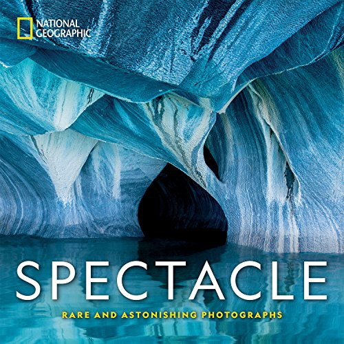 Pdf Photography National Geographic Spectacle: Rare and Astonishing Photographs