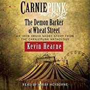 Carniepunk: The Demon Barker of Wheat Street | Kevin Hearne