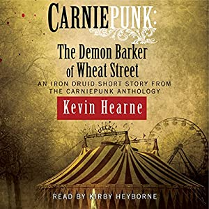 Carniepunk: The Demon Barker of Wheat Street Audiobook