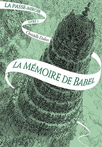 La Passe-miroir - Tome 3 - La Memoire De Babel French Edition