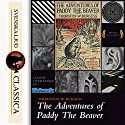 The Adventures of Paddy the Beaver Audiobook by Thornton W. Burgess Narrated by John Lieder